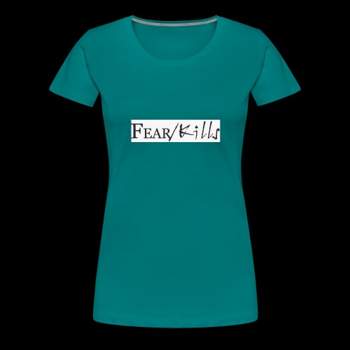 Fear/Kills 1 - Women's Premium T-Shirt