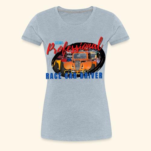 semi professional legends pretend race car driver - Women's Premium T-Shirt