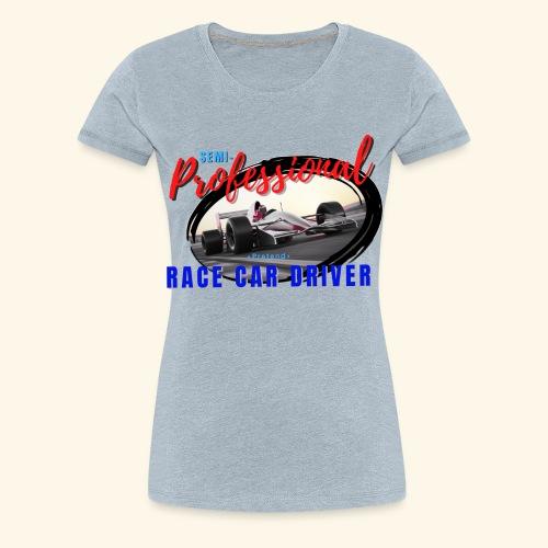 semi pro indy pretend race car driver - Women's Premium T-Shirt