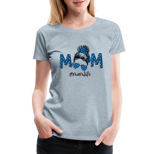 Mom Life - Women's Premium T-Shirt
