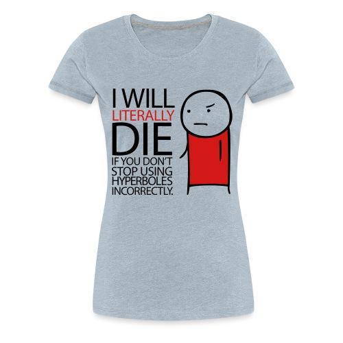 GRAMMAR Hyperbole - Women's Premium T-Shirt