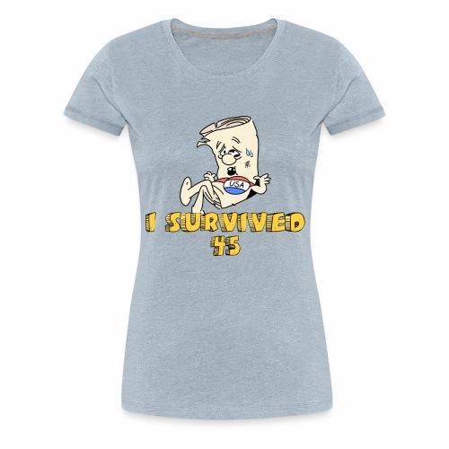 I Survived 45 - Women's Premium T-Shirt