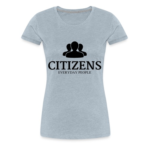 Citizens Sweaters - Women's Premium T-Shirt