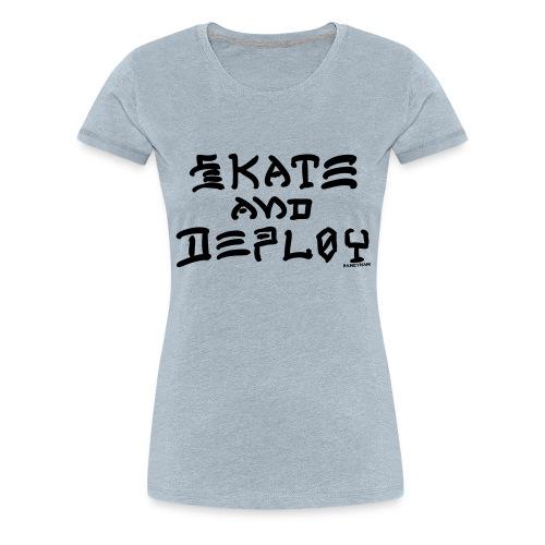 Skate and Deploy - Women's Premium T-Shirt
