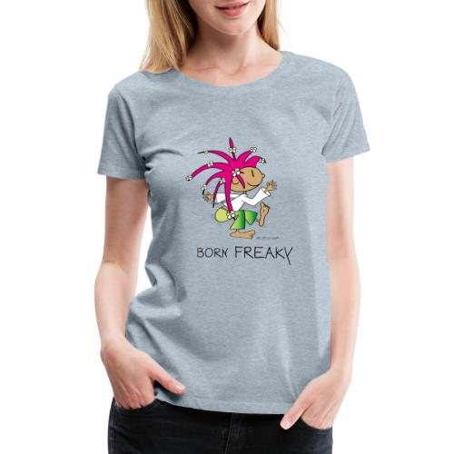 Born Freaky - Women's Premium T-Shirt