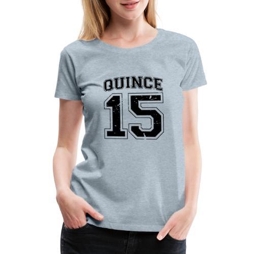 Quince 15 distressed - Women's Premium T-Shirt
