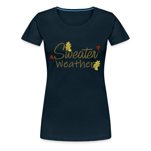 sweater weather - Women's Premium T-Shirt
