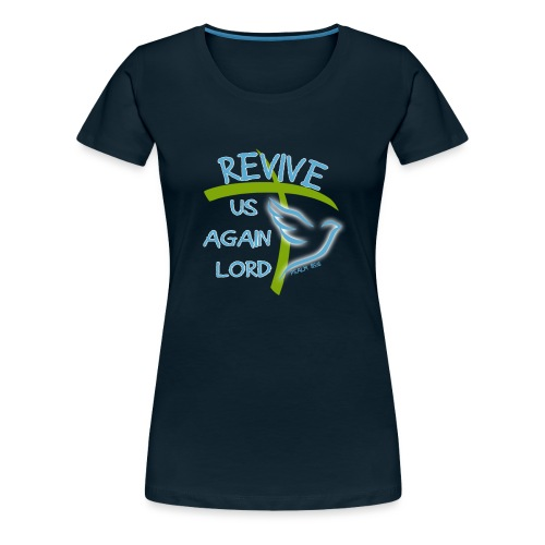 Revive us again - Women's Premium T-Shirt
