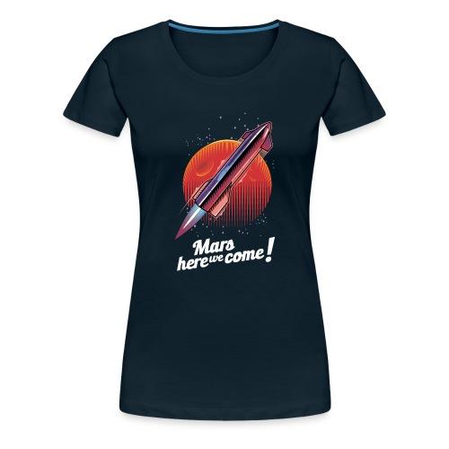 Mars Here We Come - Dark - Women's Premium T-Shirt