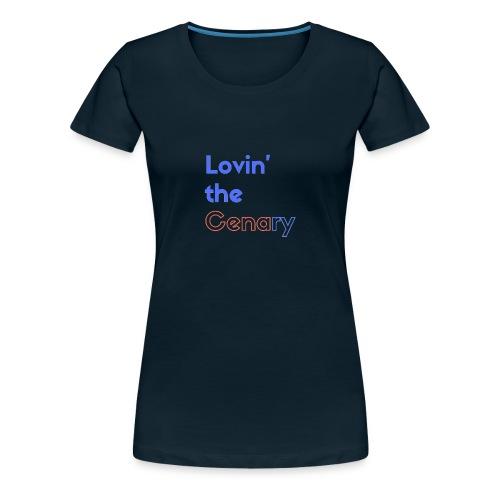Lovin' the CENAry - Women's Premium T-Shirt