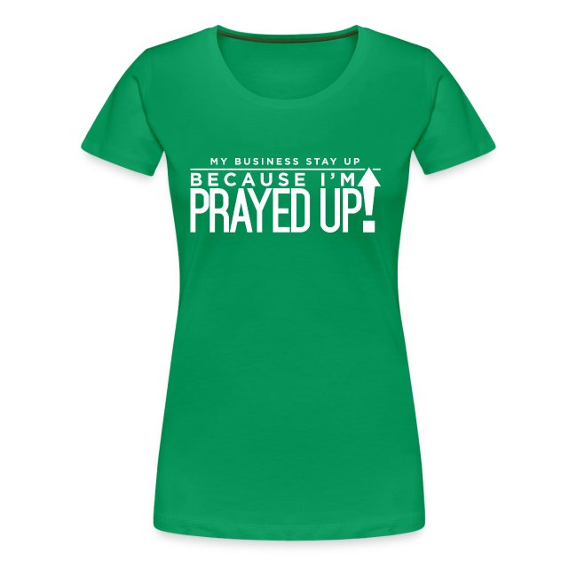 Prayed Up!