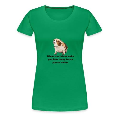 Too Many Tacos - Women's Premium T-Shirt