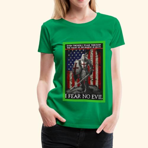 I FEAR NO EVIL - Women's Premium T-Shirt