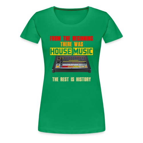 From the beginning there was house music - Women's Premium T-Shirt