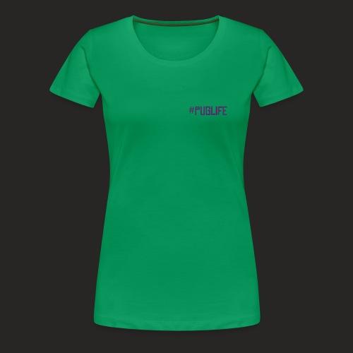 #PugLife - Women's Premium T-Shirt