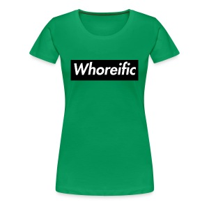WHOREific label - Women's Premium T-Shirt
