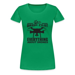 Everything About Drone - Drone Pilot V1 - Women's Premium T-Shirt
