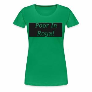 Poor In Royal Shirts - Women's Premium T-Shirt