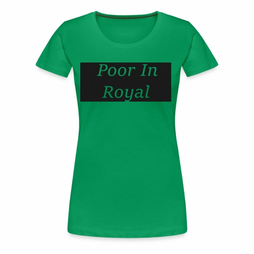Poor In Royal Shirts - Women's Premium T-Shirt