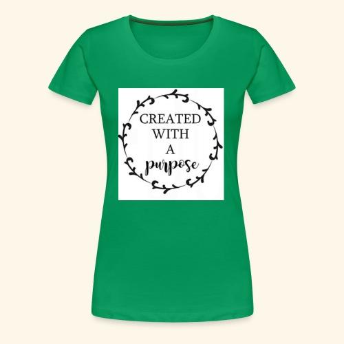 Created with purpose! - Women's Premium T-Shirt