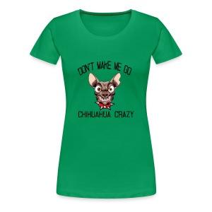 chihuahua crazy - Women's Premium T-Shirt