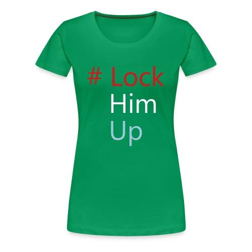#lockhimup - Women's Premium T-Shirt