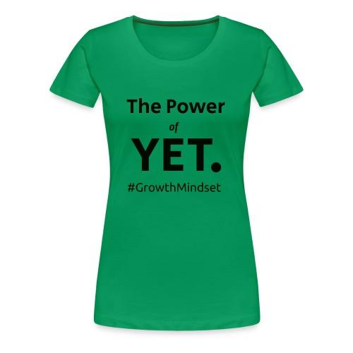 The Power of Yet - Women's Premium T-Shirt
