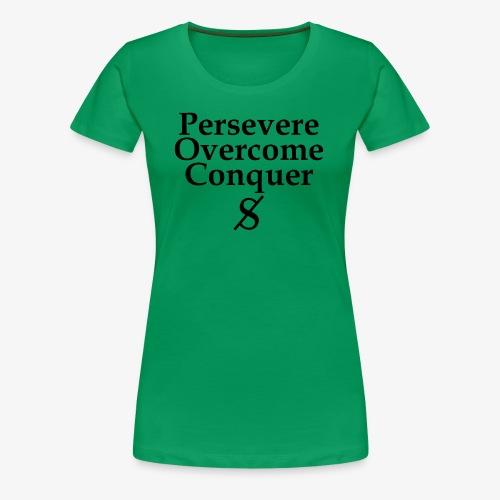 Persevere, Overcome, Conquer - Women's Premium T-Shirt