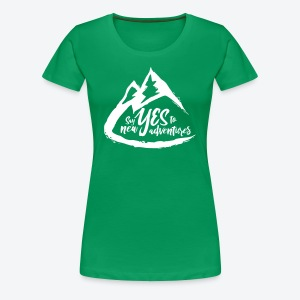 Say Yes to Adventure - Light - Women's Premium T-Shirt