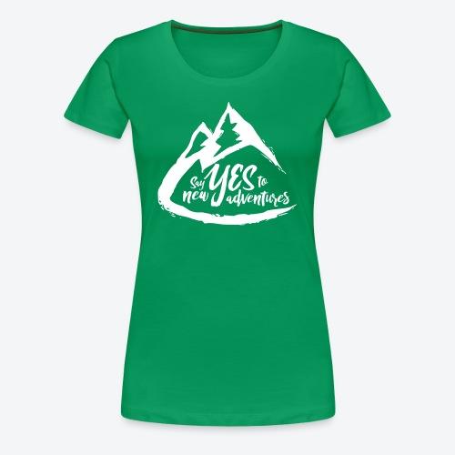 Say Yes to Adventure - Light - Women's Premium T-Shirt