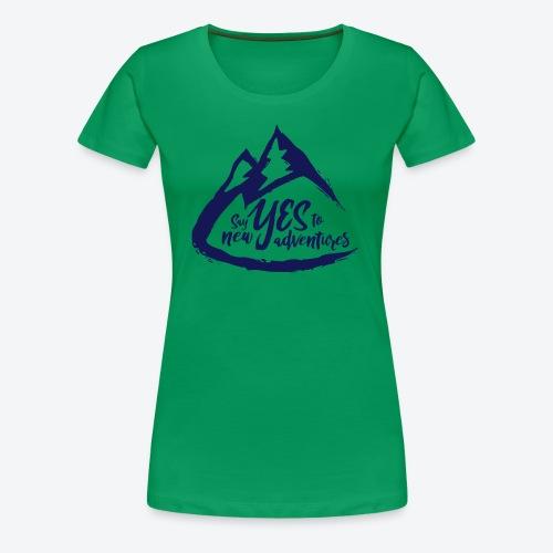 Say Yes to Adventure - Dark - Women's Premium T-Shirt