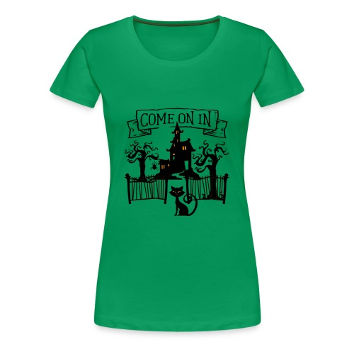 Halloween Haunted house, Come on in - Women's Premium T-Shirt