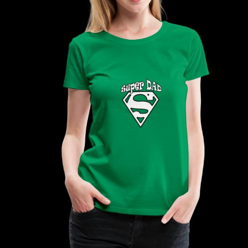 Super Dad Funny Gift idea for the family - Women's Premium T-Shirt