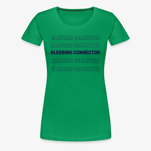 BLESSING CONNECTOR - Women's Premium T-Shirt