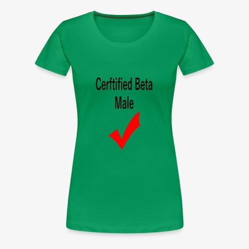 Certified Beta-Male - Women's Premium T-Shirt