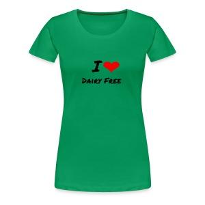 I LOVE DAIRY FREE - Women's Premium T-Shirt