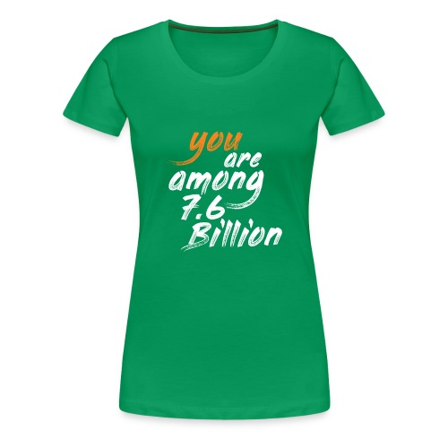You are among T-shirts - Women's Premium T-Shirt