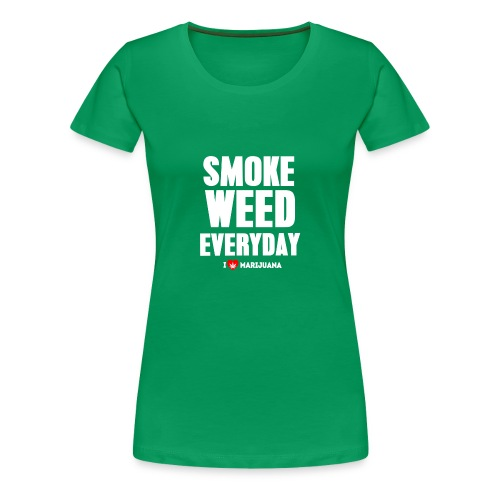 Smoke Weed Everyday - Women's Premium T-Shirt