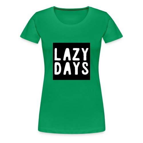 LAZY DAYS - Women's Premium T-Shirt
