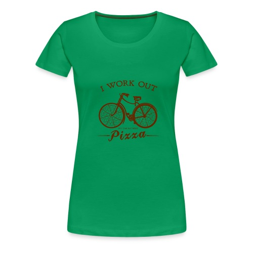 I WORK OUT FOR PIZZA - Women's Premium T-Shirt