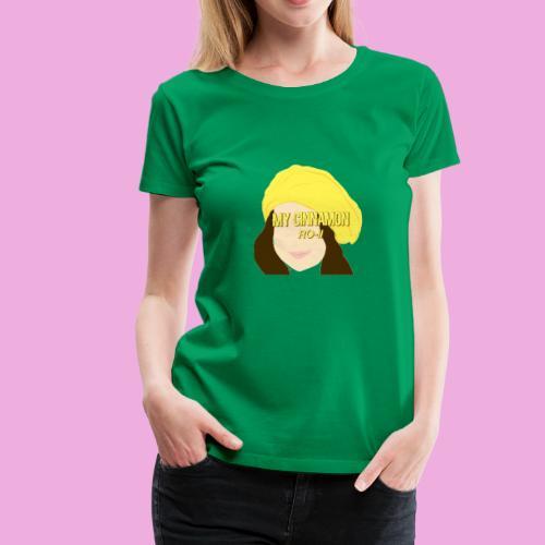My Cinnamon RO-ll - Women's Premium T-Shirt