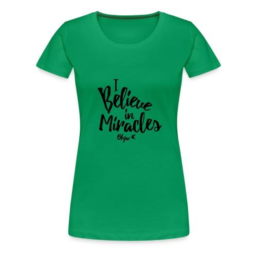 I Believe In Miracles Tee - Women's Premium T-Shirt