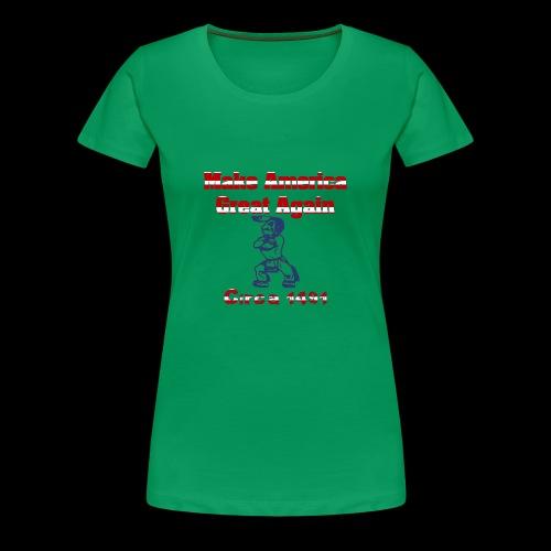 Make America Great...circa 1491 - Women's Premium T-Shirt