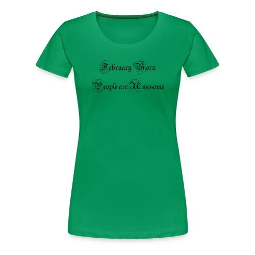 Feb - Women's Premium T-Shirt
