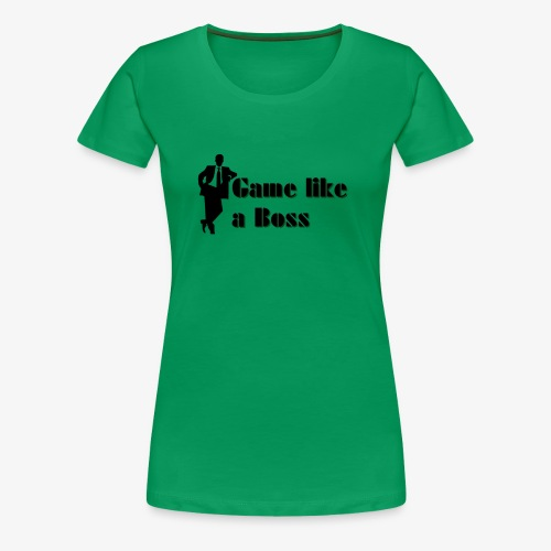 Game like a Boss - Women's Premium T-Shirt