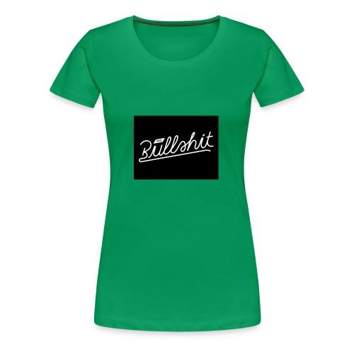 no bullshit - Women's Premium T-Shirt