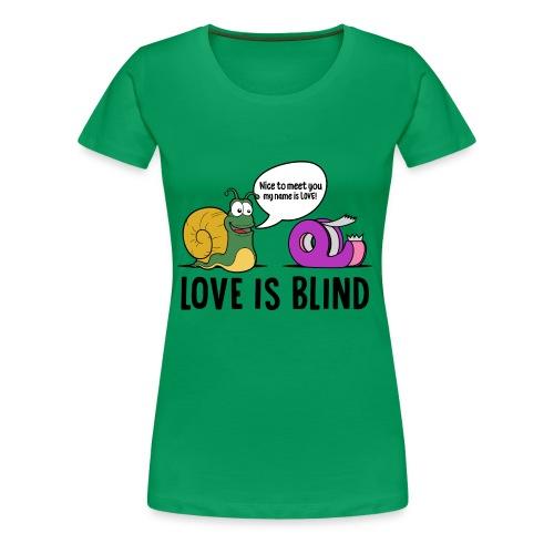 Love is blind design - Women's Premium T-Shirt