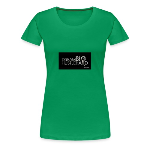 hustle dream big - Women's Premium T-Shirt