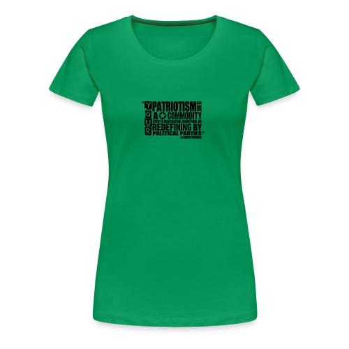 Patriotism Quote - Women's Premium T-Shirt