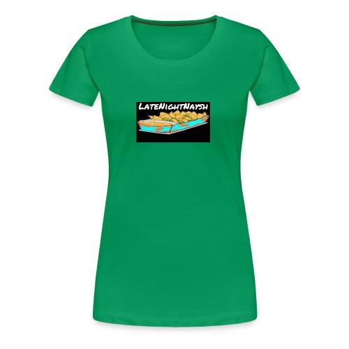 LateNightNaysh Nacho Edition!!! - Women's Premium T-Shirt